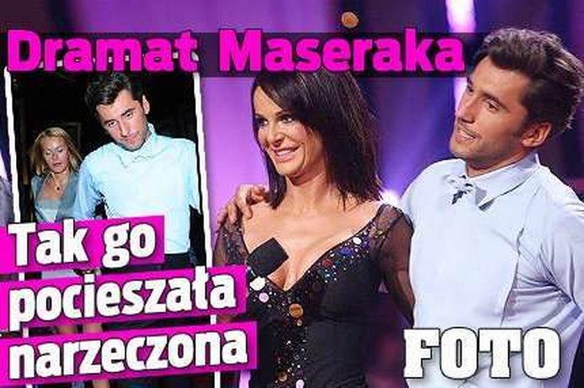 Dramat Rafała Maseraka. Zobacz, jak pociesza go ukochana!