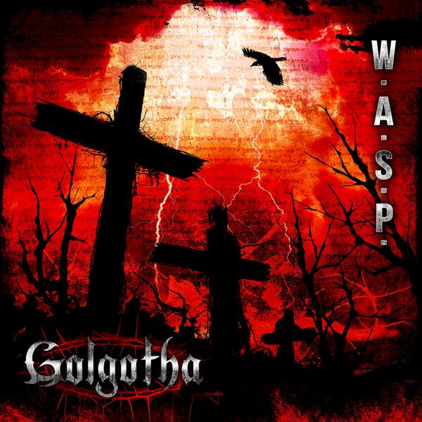"W.A.S.P. – ""Golgotha"""
