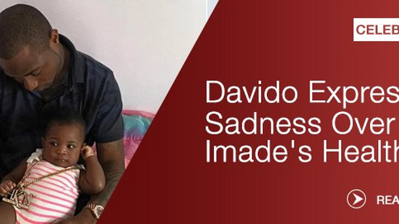 Davido Pop singer expresses sorrow over daughter's health