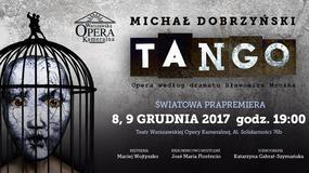 """Światowa prapremiera """"Tanga"""" w Warszawskiej Operze Kameralnej"""