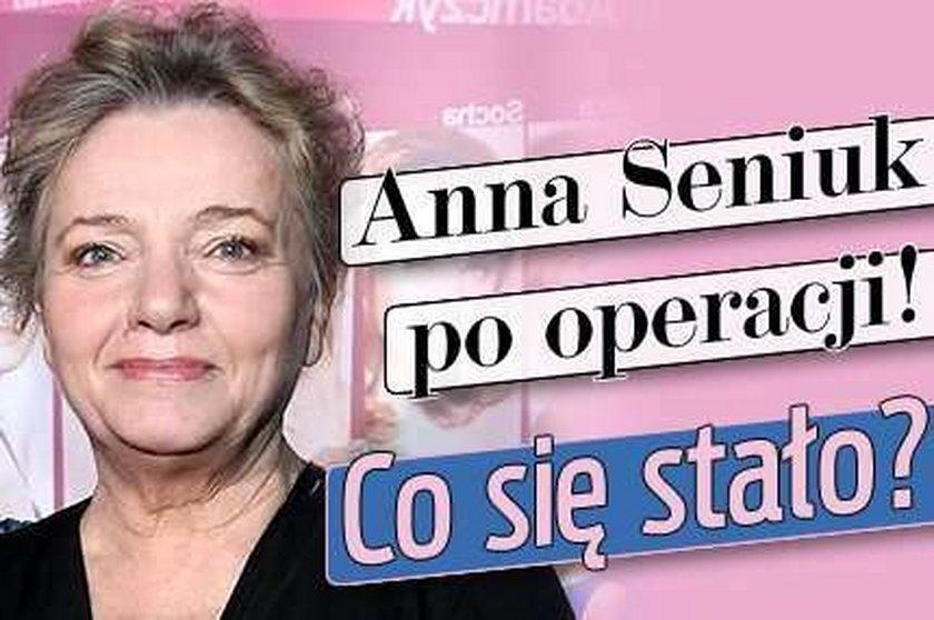 Anna Seniuk po operacji! Co się stało?