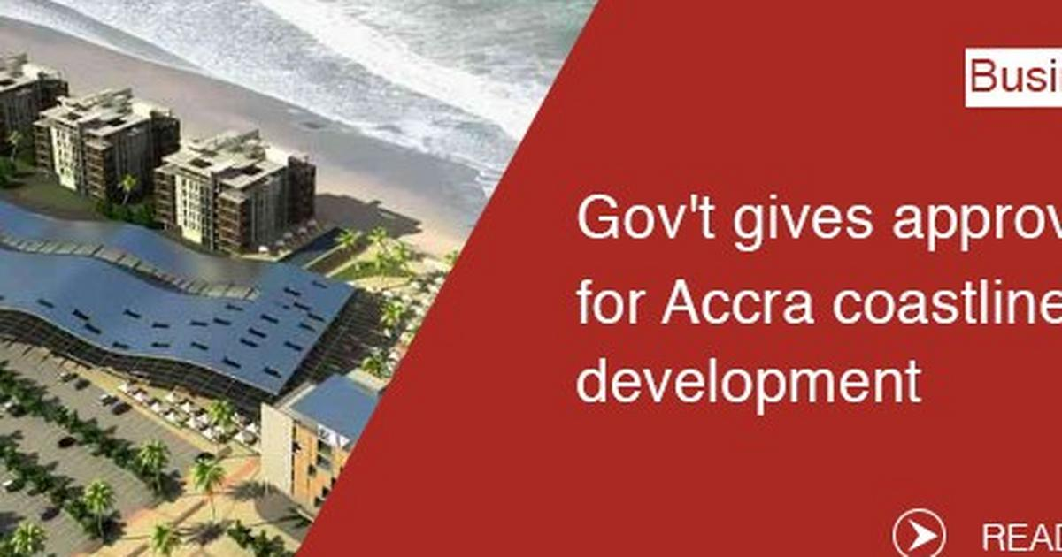 Gov't gives approval for Accra coastline development