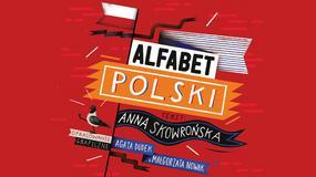 """""""Alfabet polski"""": wszystko, czego jeszcze nie wiecie o Polsce [RECENZJA]"""