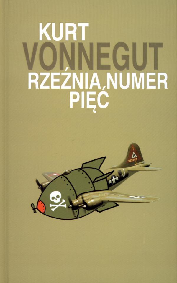 """Kurt Voennegut, """"Rzeźnia numer pięć"""""""