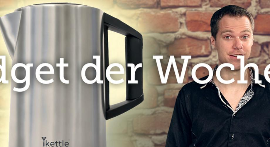 Gadget der Woche #1: WLAN-Wasserkocher iKettle
