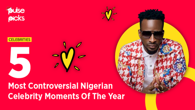5 most controversial Nigerian celebrity moments of the year [Pulse Picks 2020]