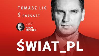"""Michnik: """"Nie ma nic ważniejszego niż dbanie o praworządność, demokrację i miejsce Polski w Europie"""""""
