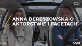 Anna Dereszowska o aktorstwie