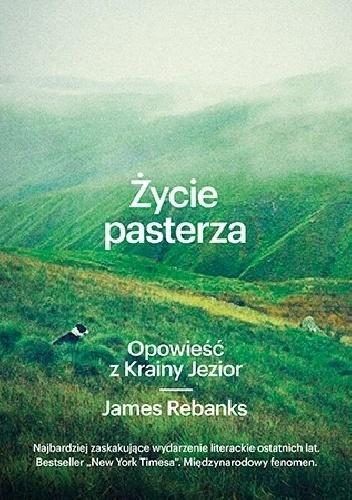 """James Rebanks, """"Życie pasterza"""", Wydawnictwo Znak Literanova"""