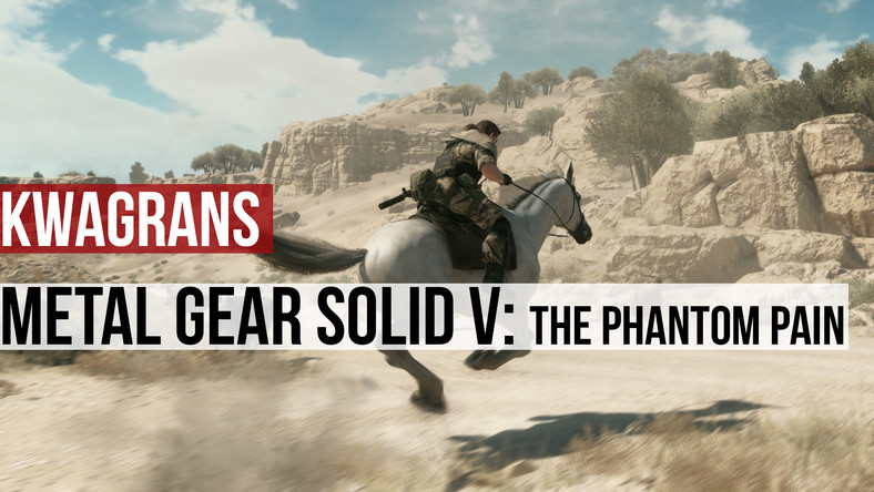 KwaGRAns: Na pustyni w Metal Gear Solid V: The Phantom Pain