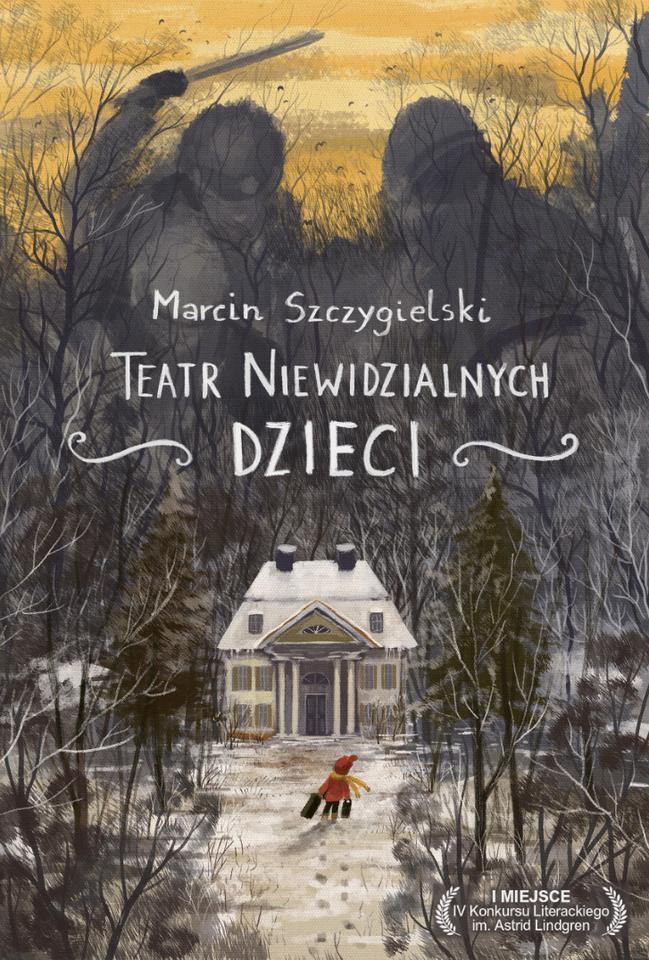 """Marcin Szczygielski, """"Teatr niewidzialnych dzieci"""", Instytut Wydawniczy Latarnik"""