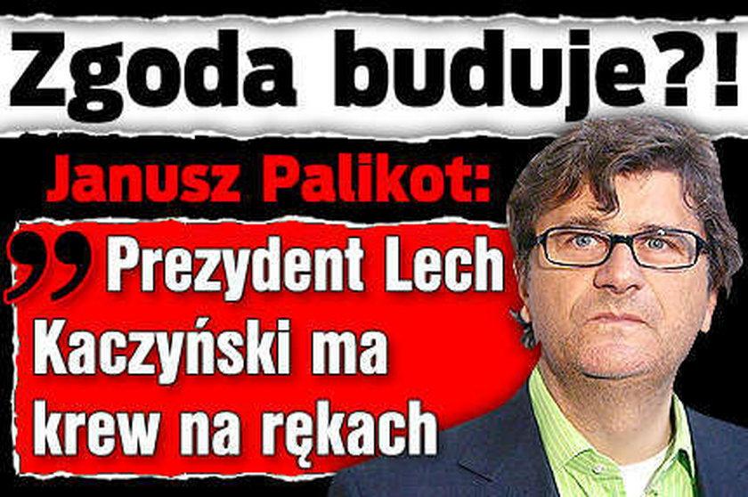 Palikot: Lech Kaczyński ma krew na rękach