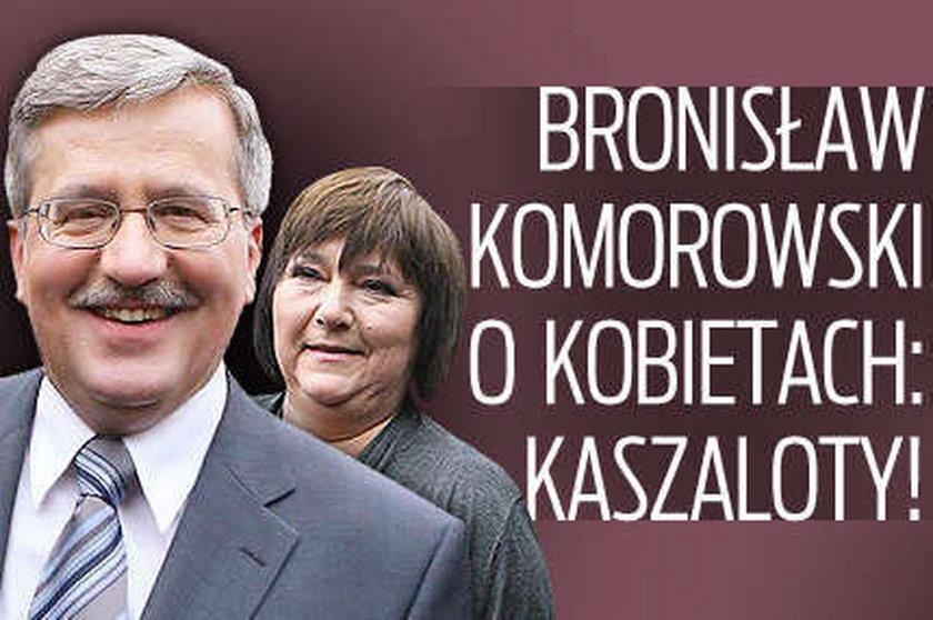 Komorowski o kobietach: Kaszaloty!