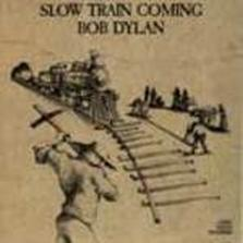"Bob Dylan - ""Slow Train Coming"""