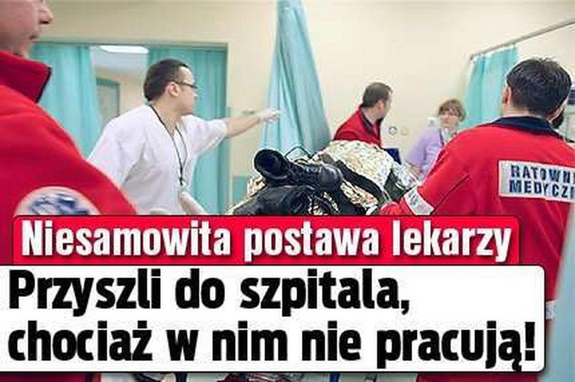 Niesamowita postawa lekarzy. Przyszli do szpitala, chociaż w nim nie pracują!