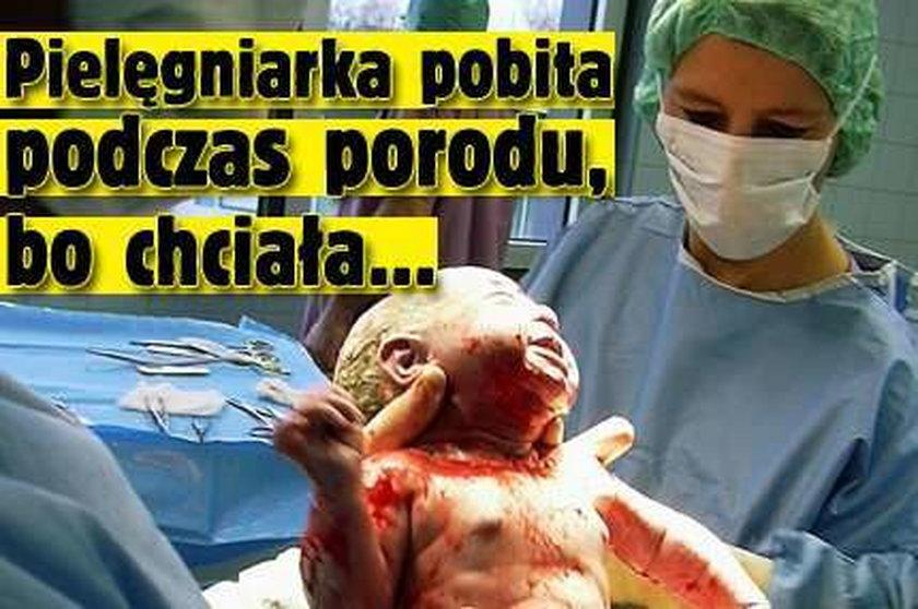 Pielęgniarka pobita podczas porodu, bo chciała...