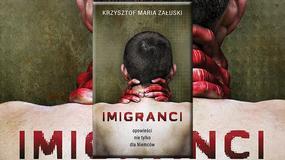 """Śmierć w roli głównej i drugoplanowej. """"Imigranci. Opowieści nie tylko dla Niemców"""" Krzysztof Maria Załuski [RECENZJA]"""