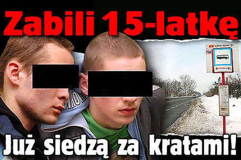 Zabili 15-latkę. Już siedzą za kratami!
