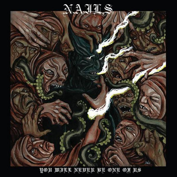 "NAILS – ""You Will Never Be One Of Us"""