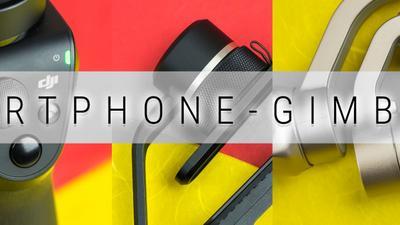 Vergleichstest: Sechs Smartphone-Gimbals ab 70 Euro