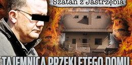 Szatan z Jastrzębia. Tajemnica przeklętego domu!