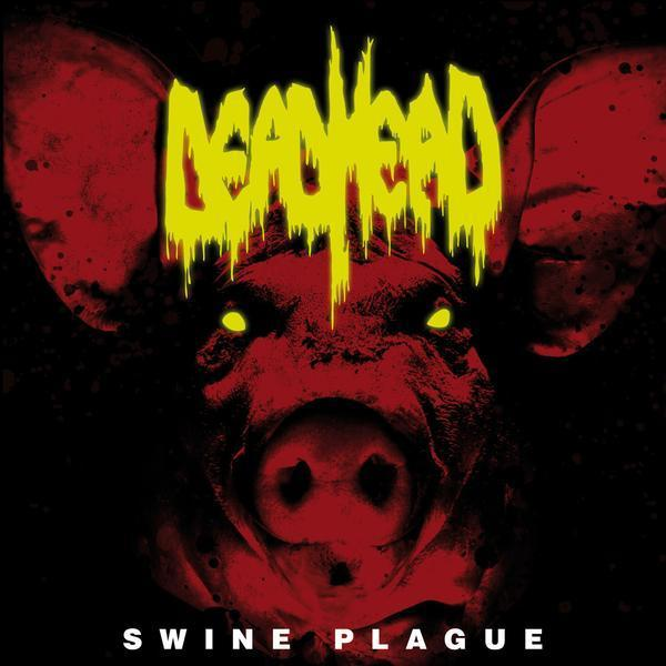 "DEAD HEAD – ""Swine Plague"""