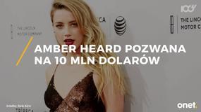 Amber Heard pozwana na 10 milionów dolarów