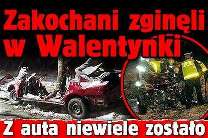 Zakochani zginęli w Walentynki. Z auta niewiele zostało