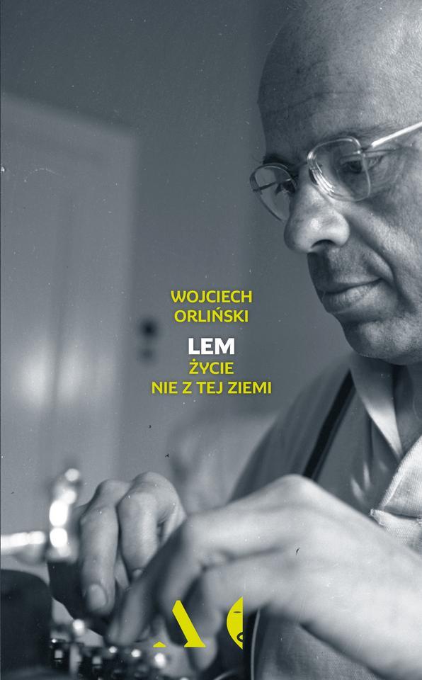 """Wojciech Orliński,""""Lem. Życie nie z tej ziemi"""" (Czarne)"""