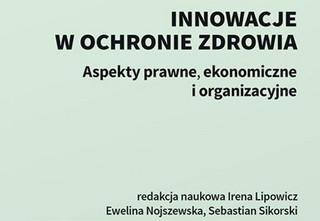"""""""Innowacje w ochronie zdrowia. Aspekty prawne, ekonomiczne i organizacyjne"""". Nowoczesne technologie telemedyczne stają się faktem"""