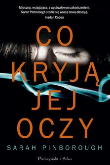 "Sarah Pinborough, ""Co kryją jej oczy"""