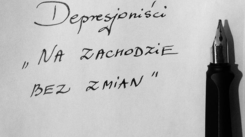 """Depresjoniści - """"Na Zachodzie bez zmian"""""""