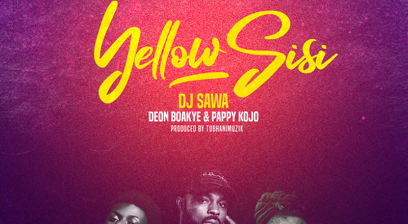 "UK's DJ Sawa hooks up with Deon Boakye and Pappy Kojo for ""Yellow Sisi"" (LISTEN)"