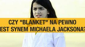 Co się dzieje z Blanketem, najmłodszym synem Michaela Jacksona?