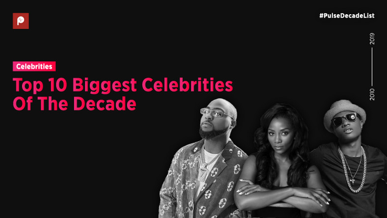 Here are the top 10 celebrities in Nigeria over the last decade who have become exemplary figures not just locally but internationally [Pulse]