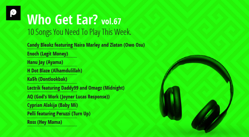 Who Get Ear Vol. 67: 10 Songs You Need To Play This Week