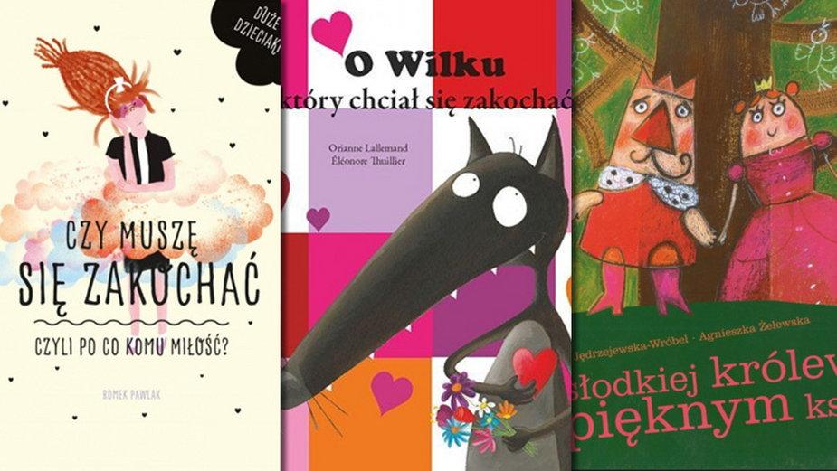 """20 najpiękniejszych książek o miłości na Walentynki i nie tylko (okładki """"Czy muszę się zakochać, czyli po co komu miłość"""", """"O wilku, który chciał się zakochać"""", """"O słodkiej królewnie i pięknym księciu"""")"""