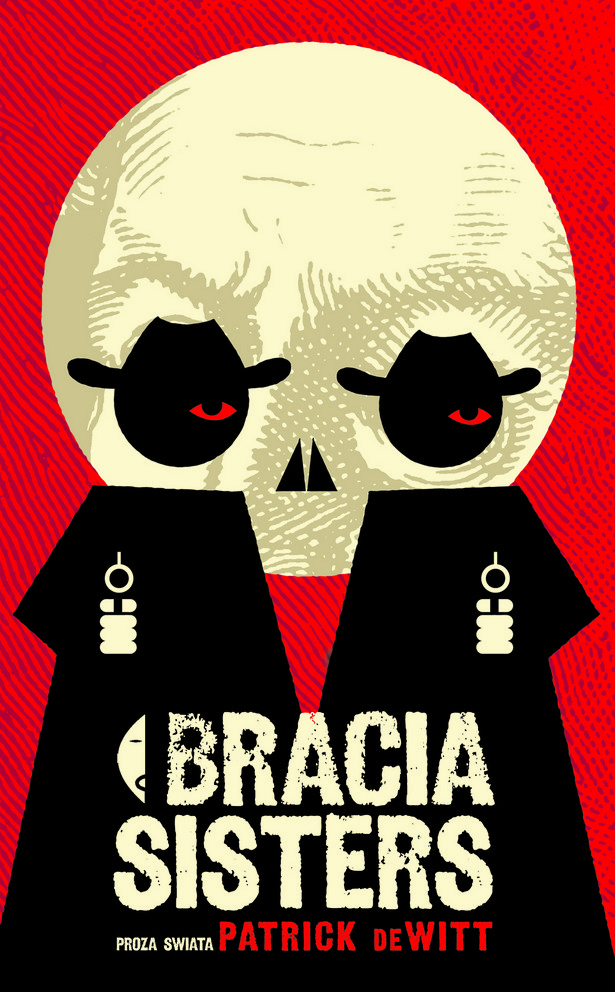 "Patrick DeWitt ""Bracia Sisters"""