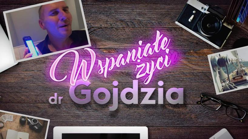 """""""Wspaniałe życie dr Gojdzia"""""""