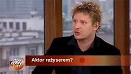 Andrzej Nejman: nie jestem reżyserem! Jeszcze!