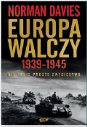 Europa walczy 1939-1945 Normana Daviesa już w księgarniach