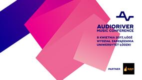 VII Konferencja Muzyczna Audioriver odbędzie się w Łodzi