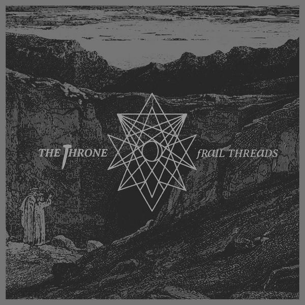 """THE THRONE – """"Frail Threads"""""""