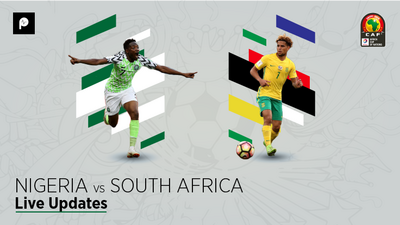 Nigeria 2 Vs 1 South Africa Live: Super Eagles battle to 2-1 win over Bafana Bafana in quarterfinals of AFCON 2019