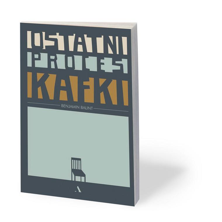 "Benjamin Balint, ""Ostatni proces Kafki"", przeł. Krzysztof Kurek, Agora 2019"