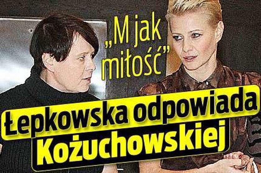 M jak miłość. Łepkowska odpowiada Kożuchowskiej