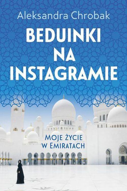 "Aleksandra Chrobak ""Beduinki na Instagramie"""