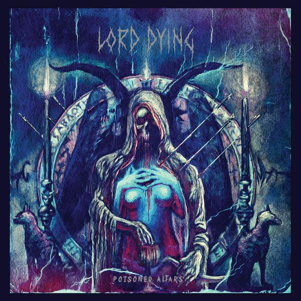"Lord Dying – ""Poisoned Altars"""
