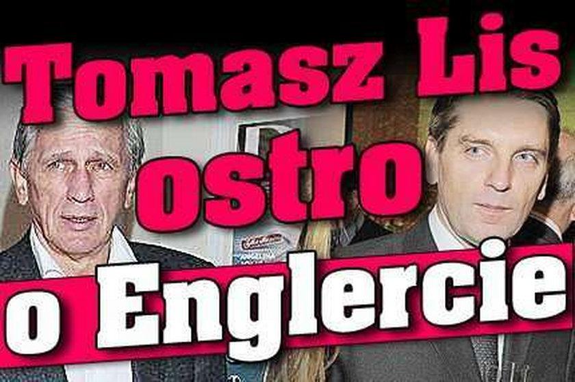 Tomasz Lis ostro o Englercie
