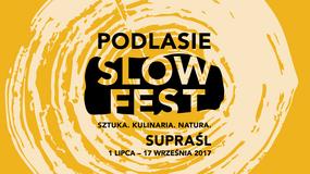 Ruszył niespieszny festiwal - Podlasie SlowFest w Supraślu